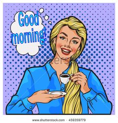 Good morning the face of a smiling woman with a cup in hand. Pop Art…