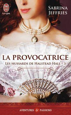 Les Reines de la Nuit: Les Hussards de Halstead Hall T3, La provocatrice ...