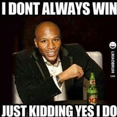 Funny Floyd Mayweather Jnr, undefeated legend of boxing. Best Memes, Funny Memes, Hilarious, It's Funny, Funny Quotes, Fighting Memes, Floyd Mayweather Fight, Pretty Boy Floyd, Kickboxing Workout