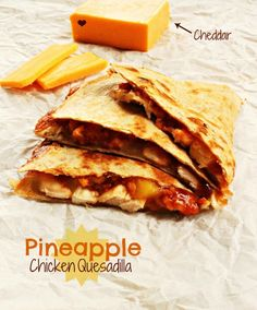 Pineapple Chicken Quesadilla