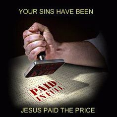 "Jesus Paid the Price. - 1st Corinthians 7:23, ""Ye are bought with a price; be not ye the servants of men."" - Accept His gift, the debt is clear. Allow Him to transform your life! Invite the Holy Spirit in. Be faithful to the Lord. Grow, study, learn from His word. It will change you if you lay down your old ways.  Let your transformation be your gift to Him!"