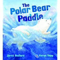 The Polar Bear Paddle (Storytime) : Paperback : David Bedford, Karen Sapp : 9781848352391 Arctic Polar Bears, Polar Animals, Dream Book, First Nations, Story Time, Paddle, David, Tips, Books
