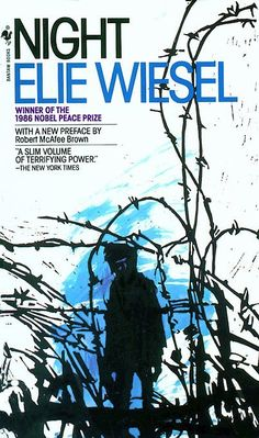 Night by Elie Wiesel...One of the most amazing things ive ever read