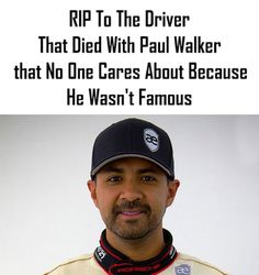 R.I.P. Paul Walker and Roger Rodas, even though I've no idea who either of them are.