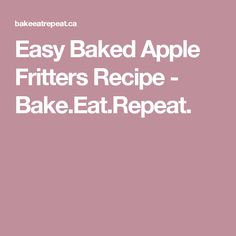 Easy Baked Apple Fritters Recipe - Bake.Eat.Repeat.
