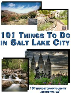 For any of you skeptics out there... I love Utah! And it can be incredibly fun if you know where to go and what to do. --101 Things to do in Salt Lake City