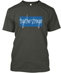Together Stronger Smoke Gray T-Shirt Front