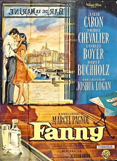 """Fanny 1961- I saw this back in the days of """"double features"""" as the throw-away movie. Walked away dreaming of the Mediterranean and with a crush on Horst Bucholz!"""
