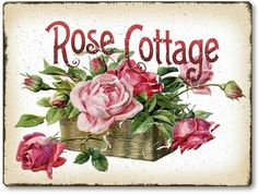 Pink and red roses spill from a basket on this shabby Victorian Rose Cottage Sign Rose Cottage, Shabby Cottage, Cottage Chic, Cottage Style, Victorian Cottage, Romantic Roses, Beautiful Roses, Vintage Labels, Vintage Postcards