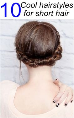 10 Cool hairstyles for short hair