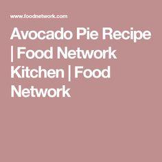 Avocado Pie Recipe | Food Network Kitchen | Food Network