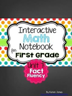 """This Interactive Math Notebook is designed just for FIRST GRADE! This Unit will help your kids learn and master the first grade fluency standards of addition and subtraction facts 0-10. Each entry contains an """"I can"""" statement related to the skill that students glue at the top of their page."""