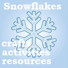 Toddler Things: Snowflakes - Crafts, activities and resources