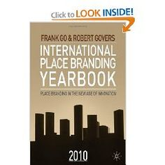 Price: $42.00 - International Place Branding Yearbook 2010: Place Branding in the New Age of Innovation - TO ORDER, CLICK THE PHOTO
