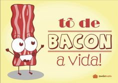 Poster Tô de Bacon a Vida - Panelaterapia