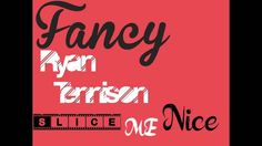 Fancy-Slice Me Nice [Ryan Tennison Remix]