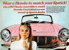 """Wear a Honda to match your lipstick!"" - Pink Honda ad"