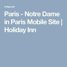 Paris - Notre Dame in Paris Mobile Site | Holiday Inn