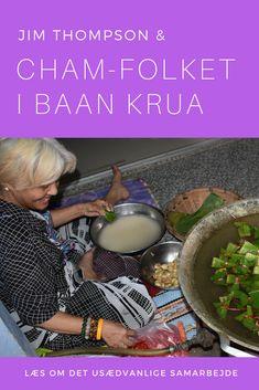 Jim Thompson er kendt for thaisilke. Læs om ham og hans samarbejde med Cham-folket, der boede i Baan Krua på den anden side af kanalen.