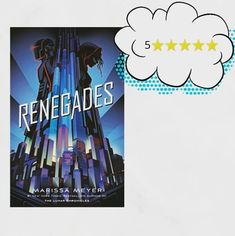 Renegades, Science Fiction, Fantasy, Superheroes, Superpowers, Prodigies, Good vs Evil, Marissa Meyer, book reviews, book, book review, books Blog Tumblr, Marissa Meyer, Book Reviews, Book Recommendations, Book Lists, Book Worms, Book Lovers, Science Fiction, Books To Read