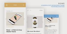 Rowe – A Warm & Cozy Mobile Theme   Hello and thank you for having a look at Rowe, the WordPress mobile theme from Bonfire.Rowe is a lightweight and quick-on-its-feetmobile themethatcan ...