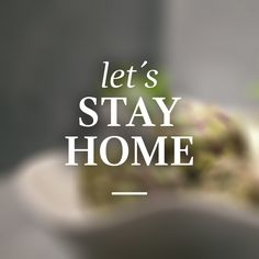 Let's stay home!