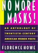 No more masks! : an anthology of twentieth-century American women poets, newly revised and expanded / edited with an introduction by Florence Howe