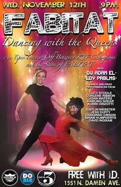 FABITAT: Dancing With The Queens! DJ Adam El, DJ Ldy Prblms, Drag Performance by: Lucy Stoole, Drag Performance by: Curlene Ribbon, Drag Performance by: Joan Waters, Drag Performance by: Darling Shear, Kurri Orizotti, Hosted by: Lucy Stoole Wednesday, November 12, 2014 Doors: 9:00 pm / Show: 9:00 pm Free http://www.doubledoor.com/event/708837-fabitat-dancing-queens-chicago/
