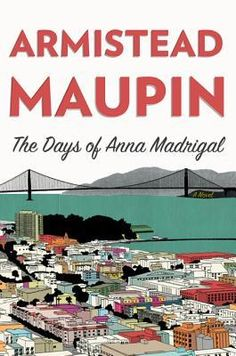 The Days of Anna Madrigal (Tales of the City #9) by Armistead Maupin