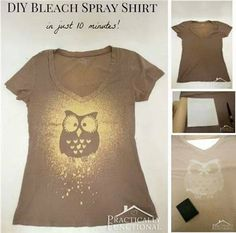 Simply cut out your design. place over the shirt and using a spray bottle with bleach in it spray the shirt then peel off the design   be sure to use something between the shirt so bleach doesn't go through to other side of shirt(back), instead of spray bottle blot with sponge with the bleach on the sponge so owl is all that is bleached or use a small pain brush, Summer is only a few months away, get help with your weight loss today - Skinny Fiber works  http://www.djanders3.SBC90.com/