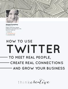 How to Use Twitter to Meet Real People, Create Real Connections and Grow Your Business | Think Creative