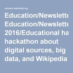 Education/Newsletter/March 2016/Educational hackathon about digital sources, big data, and Wikipedia - Outreach Wiki
