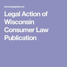 Legal Action of Wisconsin Consumer Law Publication