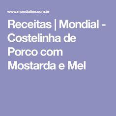 Receitas   Mondial  - Costelinha de Porco com Mostarda e Mel