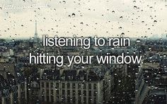 rain is little kisses falling from the sky.