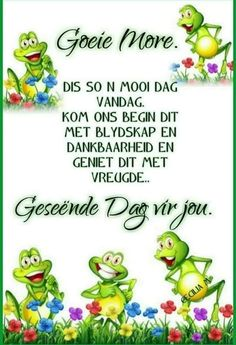 Good Morning Wishes, Good Morning Quotes, Afrikaanse Quotes, Goeie More, Prayer Quotes, Poems, Prayers, Motivation, Amanda