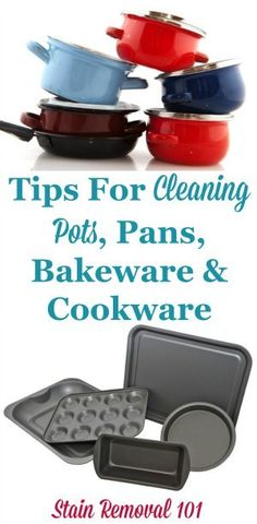 Tips, home remedies and product recommendations for cleaning pots, pans, bakeware and cookware, including for burnt pots, baked on grease on pans, and more {on Stain Removal 101}