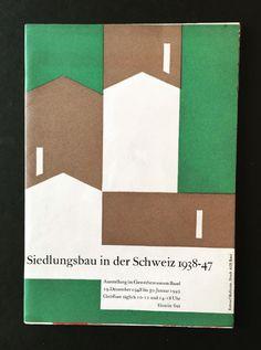Siedlungsbau in der Schweiz 1938-47. Ausstellung im Gewerbemuseum Basel, 1948. Design: Armin Hofmann