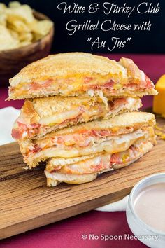 """Port Wine Turkey Club Grilled Cheese Sandwich with """"Wine-Cheese Au Jus"""""""