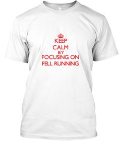Keep Calm Fell Running White T-Shirt Front - This is the perfect gift for…