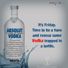It's FRIDAY! Time to be a hero and rescue some VODKA trapped in a bottle. Brush up your booze wisdom with www.allaboutdaru.com ‪#‎StirringTheSpirits‬ ‪#‎DrinkResponsibly‬