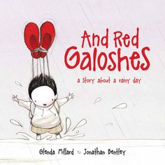 And Red Galoshes: a story about a rainy day (2011) by Glenda Millard, illustrated by Jonathan Bentley. ISBN 9781921541469.