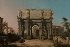 View of the Arch of Constantine with the Colosseum, Canaletto, 1742–45