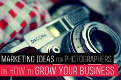 Marketing Ideas for Photographers on How to Grow Your Business http://photodoto.com/marketing-ideas-photographers-how-grow-your-business/