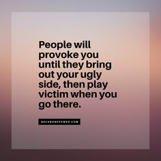 Some people will provoke you.. Toxic People, Some People, Keep To Myself, Dark Humor Jokes, Spirit Soul, Narcissistic Abuse, Audio Books, Trust, Cards Against Humanity