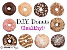 DIY donuts... healthy?? Well, if they're healthy...