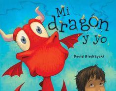 """""""Mi Dragon y Yo"""" by David Biedrzycki Libros Ilustrados BIE"""