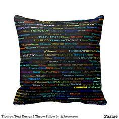Tiburon Text Design I Throw Pillow