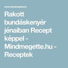 Rakott bundáskenyér jénaiban Recept képpel - Mindmegette.hu - Receptek