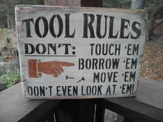 Tool Rules, funny sign, dad sign wood sign Tool rules dont touch em .... Funny Wood Signs, Wooden Signs, Gifts For Dad, Fathers Day Gifts, Shop Signs, Distressed Signs, Novelty Signs, Street Signs, Things To Sell